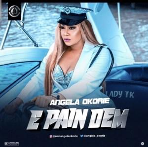 Angela Okorie - E Pain Dem (Prod. OzontheBeat)